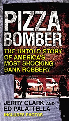 9780425250556: Pizza Bomber: The Untold Story of America's Most Shocking Bank Robbery (Berkley True Crime)