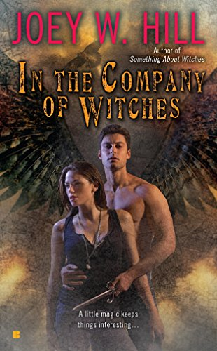 In the Company of Witches (Berkley Sensation): Hill, Joey W.