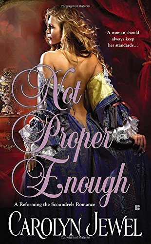 9780425250976: Not Proper Enough (a Reforming the Scoundrels Romance) (Berkley Sensation)