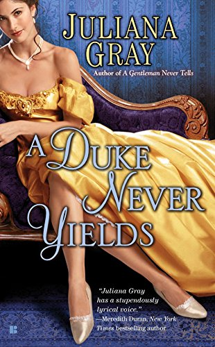 A Duke Never Yields (Berkley Sensation historical romance): Gray, Juliana