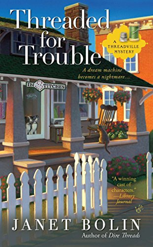 Threaded for Trouble (A Threadville Mystery): Bolin, Janet
