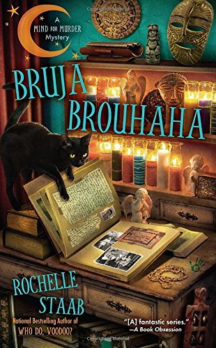 Bruja Brouhaha (A Mind for Murder Mystery): Staab, Rochelle