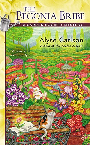 The Begonia Bribe (Garden Society Mysteries): Carlson, Alyse