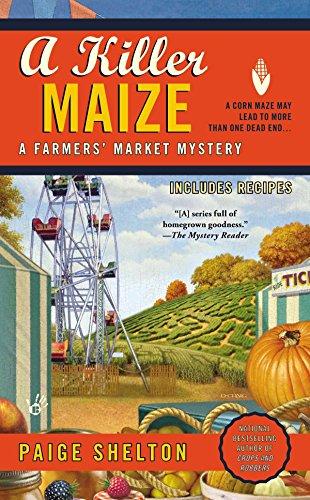 9780425251744: A Killer Maize (A Farmers' Market Mystery)