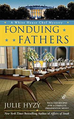 9780425251812: Fonduing Fathers (A White House Chef Mystery)