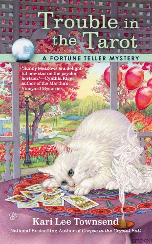 Trouble in the Tarot A Fortune Teller Mystery: Kari Lee Townsend