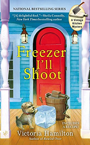 Freezer I'll Shoot (Vintage Kitchen Mysteries): Hamilton, Victoria