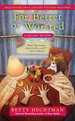 9780425252611: For Better or Worsted: A Crochet Mystery (Berkley Prime Crime)