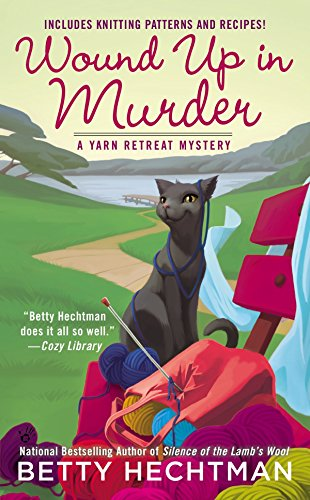 Wound Up in Murder (Yarn Retreat Mystery): Hechtman, Betty