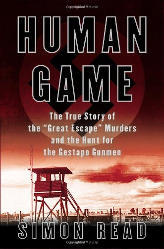 9780425252734: Human Game: The True Story of the 'Great Escape' Murders and the Hunt for the Gestapo Gunmen