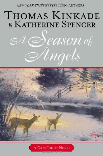 A Season of Angels (Cape Light) (0425252779) by Katherine Spencer; Thomas Kinkade