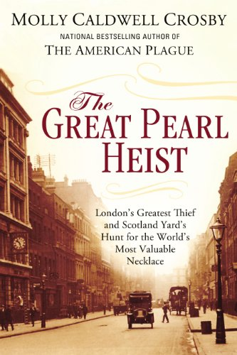 9780425252802: The Great Pearl Heist: London's Greatest Thief and Scotland Yard's Hunt for the World's Most Valuable N ecklace