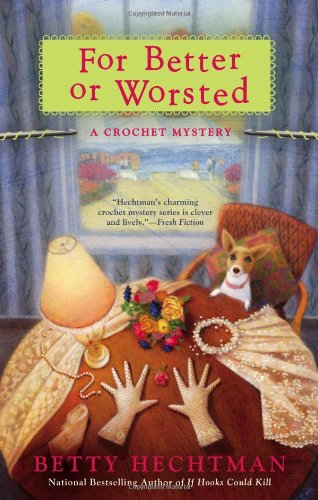 9780425252949: For Better or Worsted (Crochet Mysteries)
