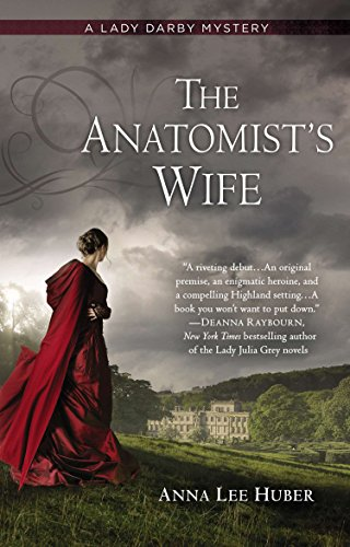 The Anatomist's Wife (Lady Darby Mysteries): Huber, Anna Lee