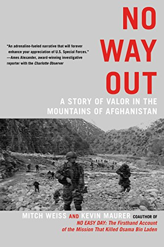 No Way Out: A Story of Valor in the Mountains of Afghanistan: Weiss, Mitch; Maurer, Kevin