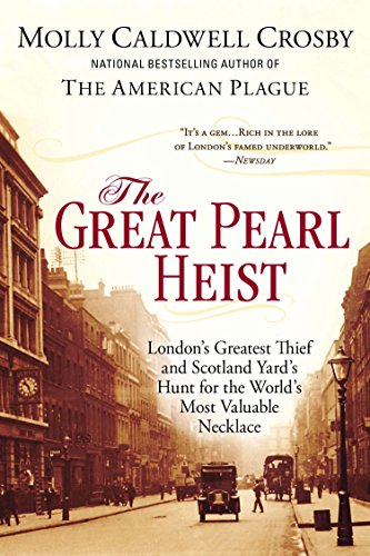 9780425253731: The Great Pearl Heist: London's Greatest Thief and Scotland Yard's Hunt for the World's Most Valuable Necklace