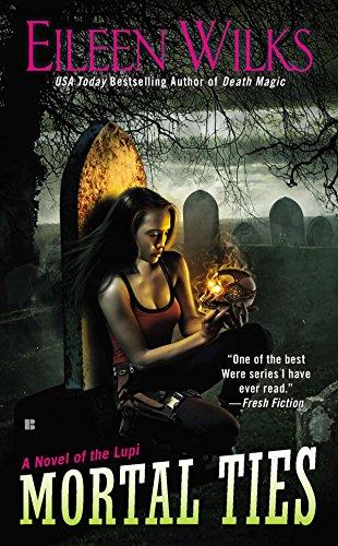 9780425254929: Mortal Ties: A Novel of the Lupi (Lupi 9)