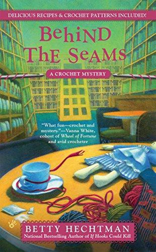 9780425255278: Behind the Seams (Crochet Mysteries)