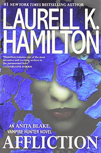 9780425255704: Affliction (Anita Blake, Vampire Hunter)