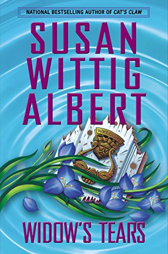 Widow's Tears (China Bayles): Albert, Susan Wittig