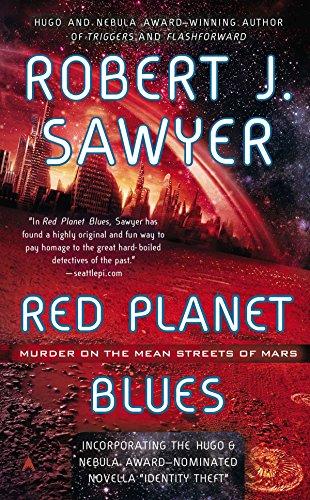 Red Planet Blues: Robert J. Sawyer