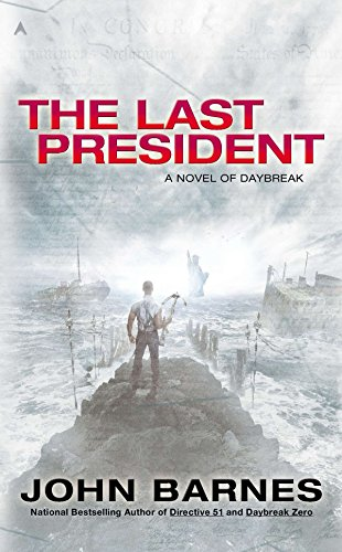 The Last President (A Novel of Daybreak) (0425256464) by Barnes, John