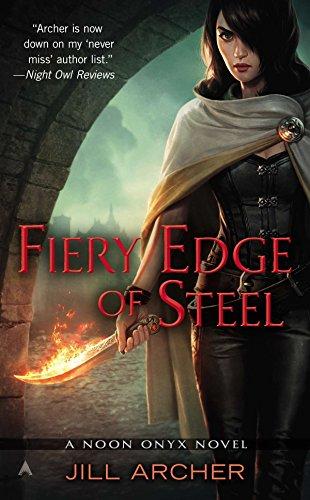 9780425257166: Fiery Edge of Steel (A Noon Onyx Novel)
