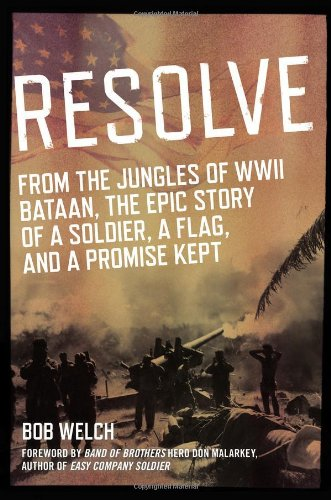 9780425257739: Resolve: From the Jungles of WW II Bataan, A Story of a Soldier, a Flag, and a Promise Ke pt