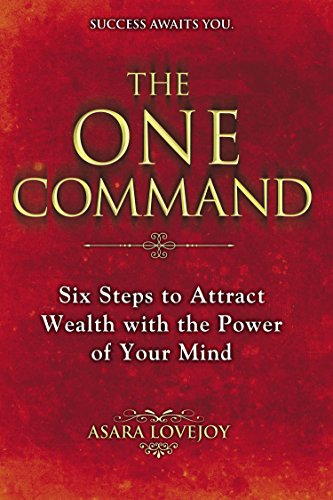 9780425257951: The One Command: Six Steps to Attract Wealth with the Power of Your Mind