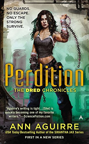 Perdition (Dred Chronicles): Aguirre, Ann