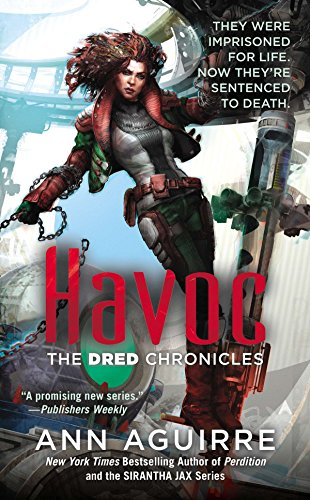 Havoc (Dred Chronicles): Aguirre, Ann