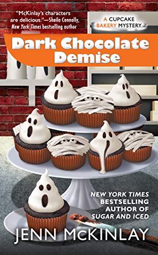 Dark Chocolate Demise (Cupcake Bakery Mystery): McKinlay, Jenn