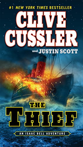 The Thief (An Isaac Bell Adventure): Cussler, Clive; Scott, Justin