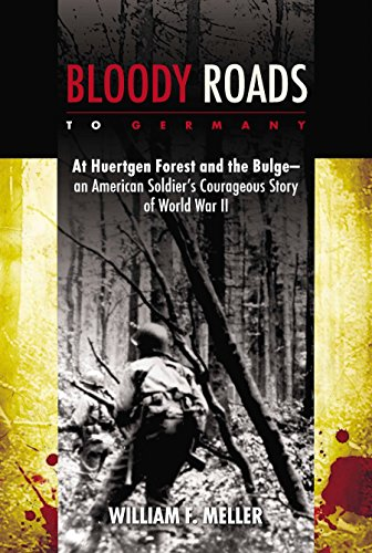 9780425259610: Bloody Roads to Germany: At Huertgen Forest and the Bulge--an American Soldier's Courageous Story of Worl d War II