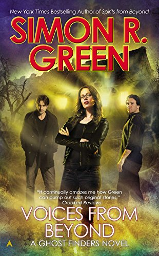 Voices from Beyond (Ghost Finders Novels): Green, Simon R.