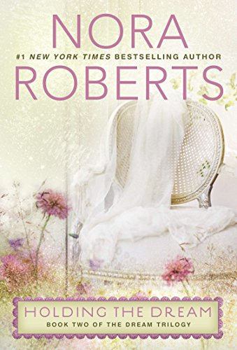 Holding the Dream: The Dream Trilogy #2: Roberts, Nora