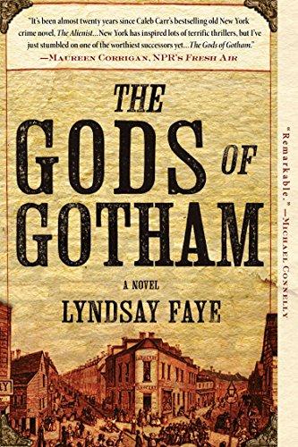 The Gods of Gotham (A Timothy Wilde Novel): Faye, Lyndsay