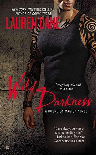 Wild Darkness (A Bound By Magick Novel): Dane, Lauren
