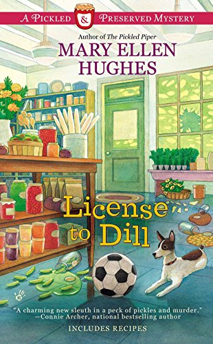 9780425262467: License to Dill (Pickled and Preserved Mystery)