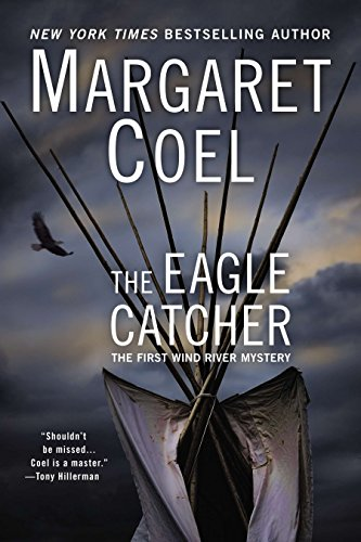 The Eagle Catcher (A Wind River Reservation Myste) (9780425262740) by Margaret Coel