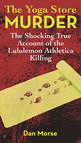 9780425263648: The Yoga Store Murder: The Shocking True Account of the Lululemon Athletica Killing