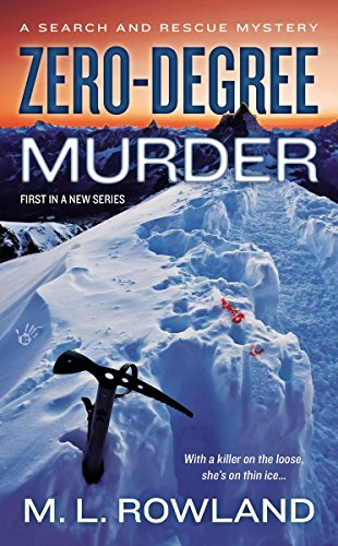 Zero-Degree Murder (A Search and Rescue Mystery)--New Series