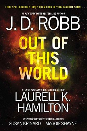 Out of This World: Robb, J. D., Hamilton, Laurell K., Krinard, Susan, Shayne, Maggie