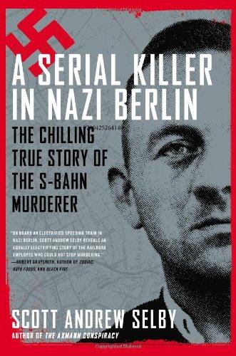 9780425264140: A Serial Killer in Nazi Berlin: The Chilling True Story of the S-Bahn Murderer