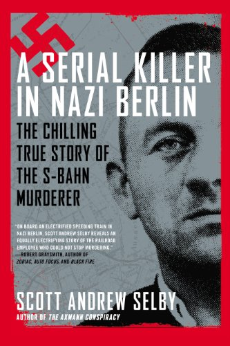 9780425264157: A Serial Killer in Nazi Berlin: The Chilling True Story of the S-Bahn Murderer