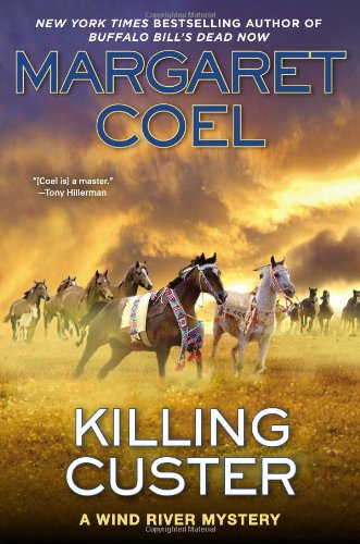 Killing Custer (A Wind River Mystery) (0425264637) by Margaret Coel