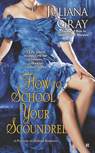9780425265680: How to School Your Scoundrel (A Princess in Hiding Romance)
