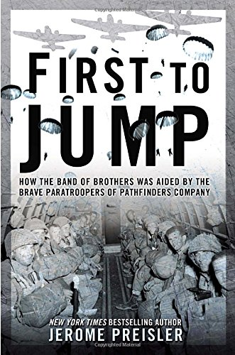 9780425265970: First to Jump: How the Band of Brothers Was Aided by the Brave Paratroopers of Pathfinders Company