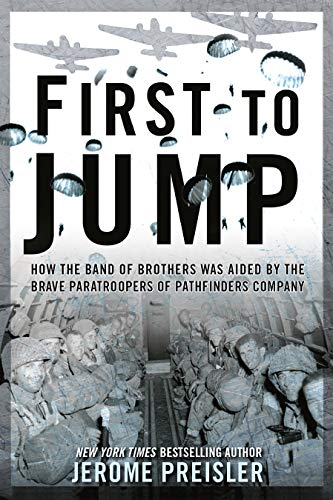 9780425265987: First to Jump: How the Band of Brothers was Aided by the Brave Paratroopers of Pathfinders Com pany