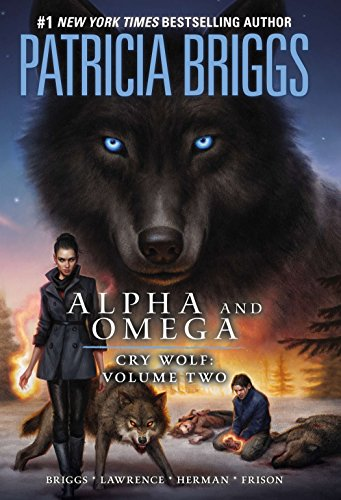 9780425266281: Alpha and Omega: Cry Wolf Volume Two